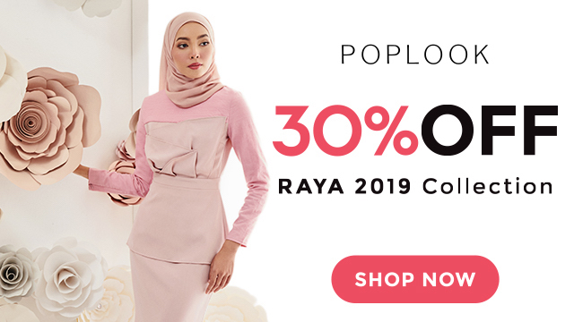 Poplook Discount Code - 30% off on All Raya Collection.
